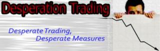 Desperation Trading Desperate Trading, Desperate Measures